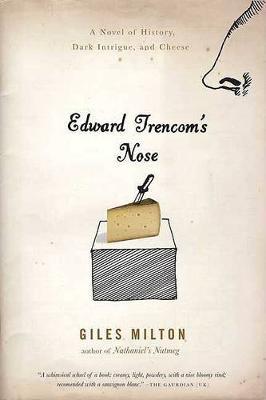 Edward Trencom's Nose by Giles Milton