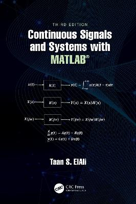 Continuous Signals and Systems with MATLAB (R) by Taan S. ElAli