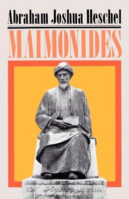 Maimonides by Abraham Joshua Heschel
