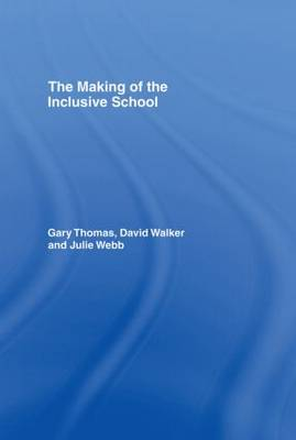 The Making of the Inclusive School by Gary Thomas