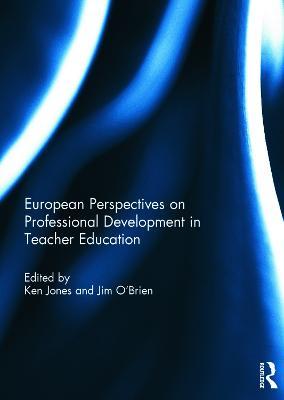 European Perspectives on Professional Development in Teacher Education book
