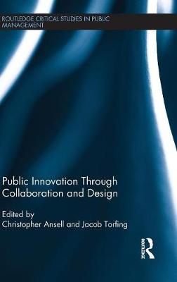 Public Innovation through Collaboration and Design by Christopher Ansell