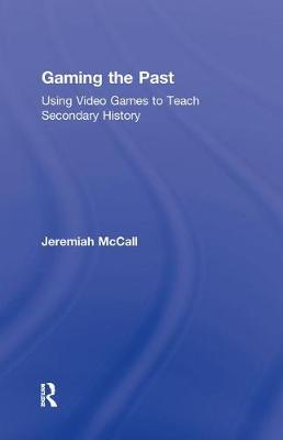Gaming the Past by Jeremiah B. McCall