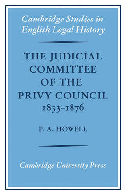 Judicial Committee of the Privy Council 1833-1876 book