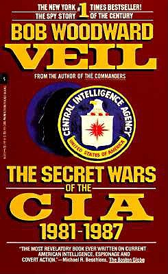 Veil: the Secret Wars of the CIA 1981-1987 by Bob Woodward
