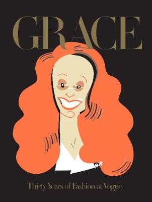 Grace: Thirty Years of Fashion at Vogue by Grace Coddington