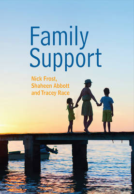 Family Support: Prevention, Early Intervention and Early Help by Nick Frost