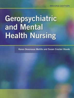 Geropsychiatric And Mental Health Nursing by Susan Crocker Houde