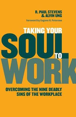 Taking Your Soul to Work by R. Paul Stevens