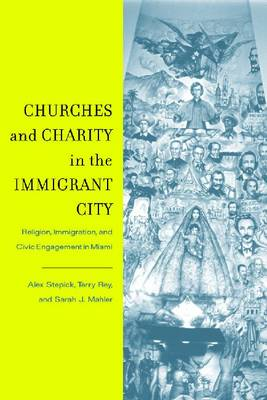 Churches and Charity in the Immigrant City by Sarah J. Mahler