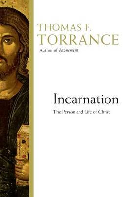 Incarnation by Thomas F. Torrance