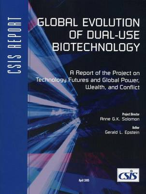 Global Evolution of Dual-use Biotechnology by Gerald L. Epstein
