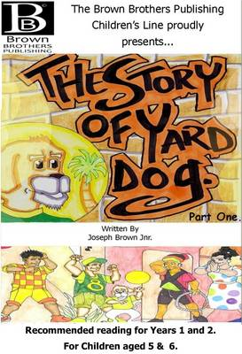 The Story of Yard Dog Picture Book for Years 1 & 2 by Joseph Brown, Jr.