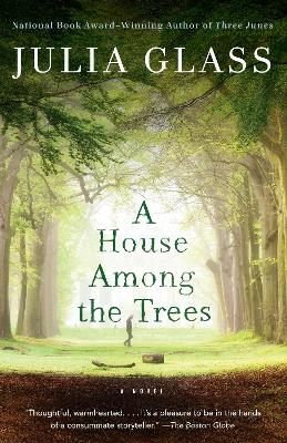 A House Among The Trees by Julia Glass