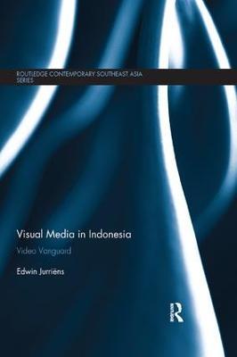 Visual Media in Indonesia: Video Vanguard by Edwin Jurriens