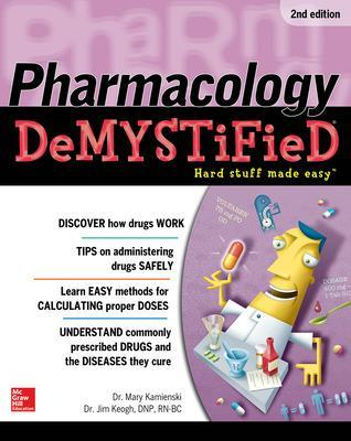 Pharmacology Demystified, Second Edition by Mary Kamienski