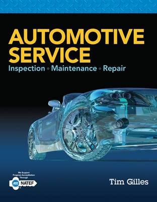Automotive Service: Inspection, Maintenance, Repair by Tim Gilles