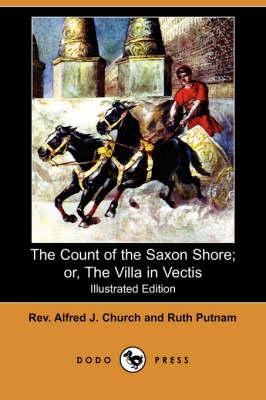 Count of the Saxon Shore; Or, the Villa in Vectis (Illustrated Edition) (Dodo Press) book