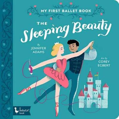 The Sleeping Beauty: My First Ballet Book by Jennifer Adams