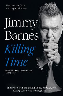 Killing Time: Short stories from the long road home book