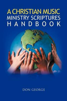 A Christian Music Ministry Scriptures Handbook by Don George