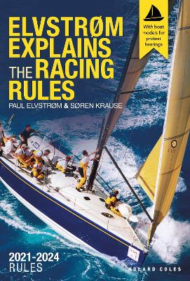 Elvstrom Explains the Racing Rules: 2021-2024 Rules (with model boats) by Paul Elvstrom