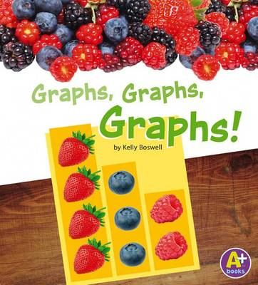 Graphs, Graphs, Graphs! by Kelly Boswell