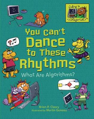 You Can't Dance to These Rhythms: What Are Algorithms? by Brian Cleary