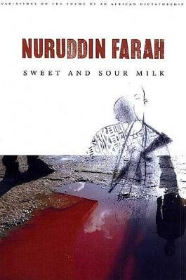 Sweet and Sour Milk by Nuruddin Farah