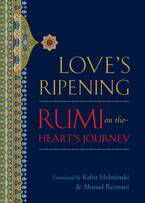 Love's Ripening by Jalaluddin Rumi