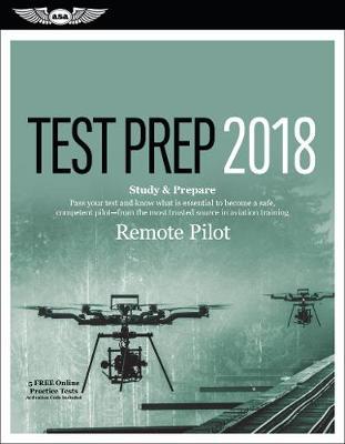 Remote Pilot Test Prep 2018 by ASA Test Prep Board