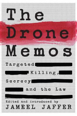 The Drone Memos by Jameel Jaffer