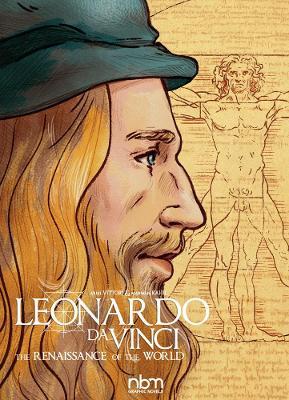 Leonardo Da Vinci: The Renaissance of the World by Marwan Kahil