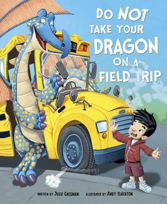 Do Not Take Your Dragon On A Field Trip book