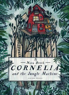 Cornelia and the Jungle Machine by Nora Brech