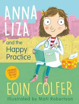 Anna Liza and the Happy Practice by Eoin Colfer