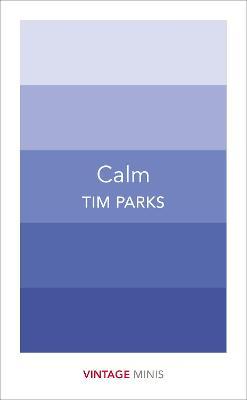 Calm by Tim Parks