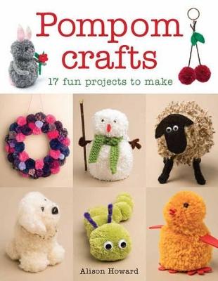 Pompom Crafts by Alison Howard