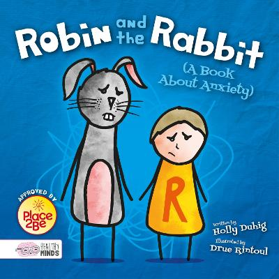 Robin and the Rabbit (A Book About Anxiety) by Holly Duhig