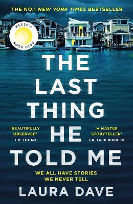 The Last Thing He Told Me: The No. 1 New York Times Bestseller and Reese's Book Club Pick by Laura Dave
