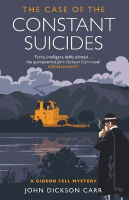 The Case of the Constant Suicides by John Dickson Carr