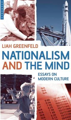 Nationalism and the Mind: Essays on Modern Culture by Liah Greenfeld
