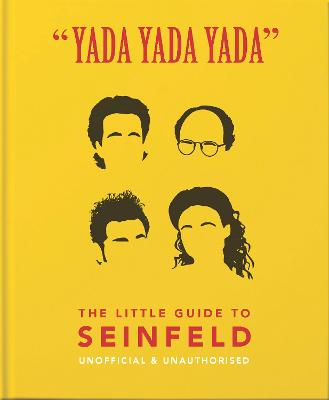 Yada Yada Yada: The Little Guide to Seinfeld: The book about the show about nothing by Orange Hippo!