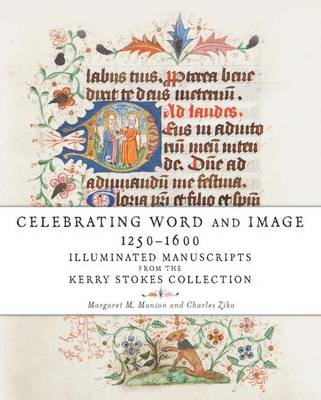 Celebrating Word and Image 1250-1600 by Margaret M. Manion