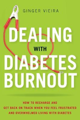 Dealing with Diabetes Burnout by Ginger Vieira