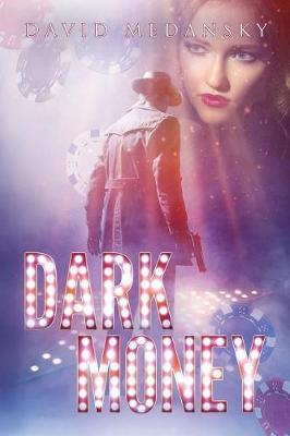 Dark Money by David Medansky