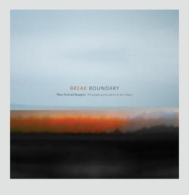 Break Boundary: Places Real and Imagined by Jenee Mateer