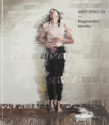 Andy Denzler: Fragmented Identity book