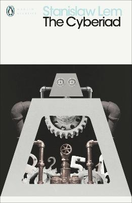 The Cyberiad: Fables for the Cybernetic Age by Stanislaw Lem