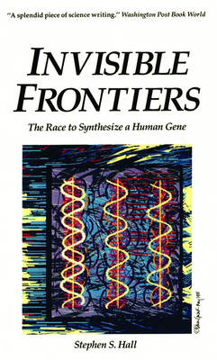 Invisible Frontiers by Stephen S Hall